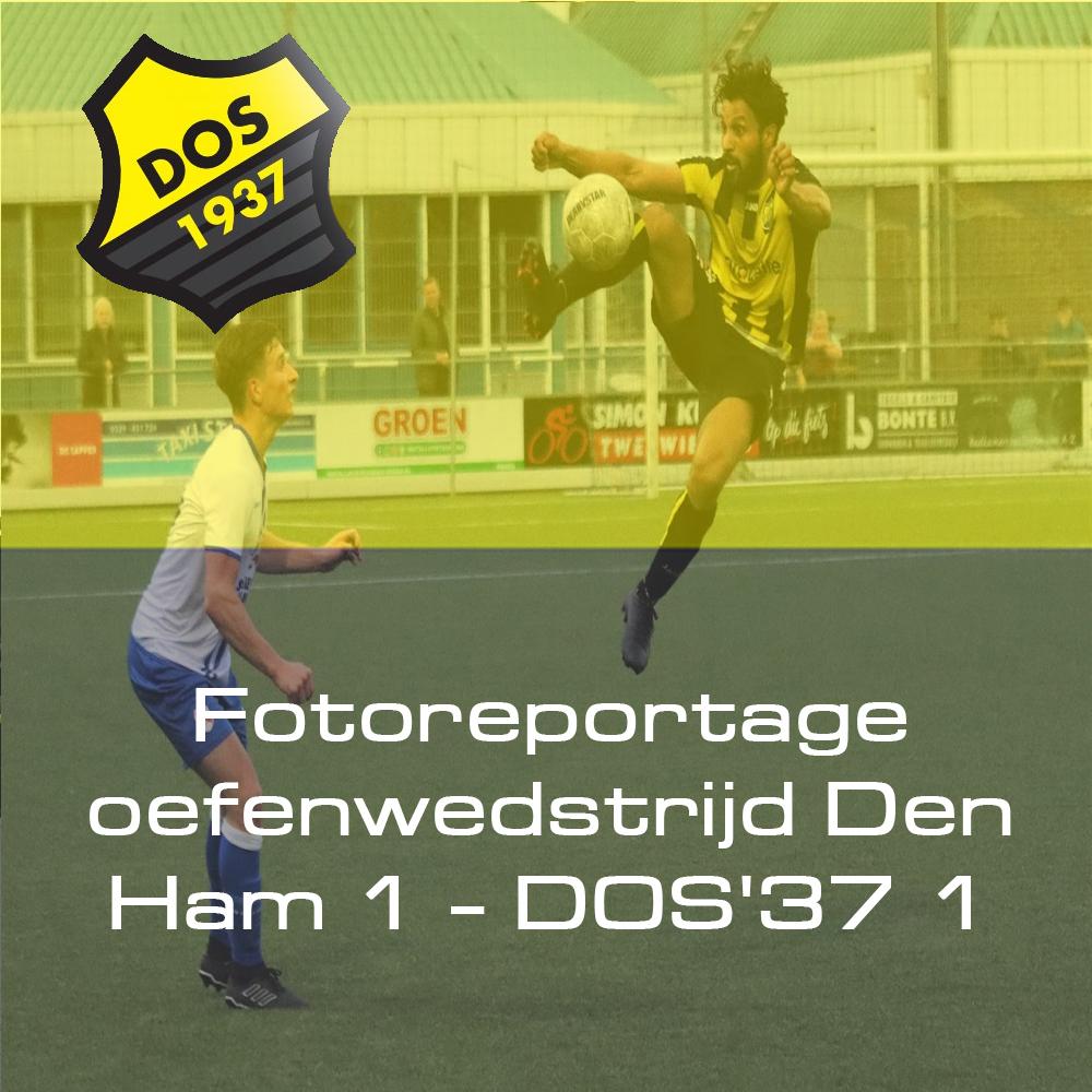 Fotoreportage oefenwedstrijd  Den Ham 1 - DOS'37 1