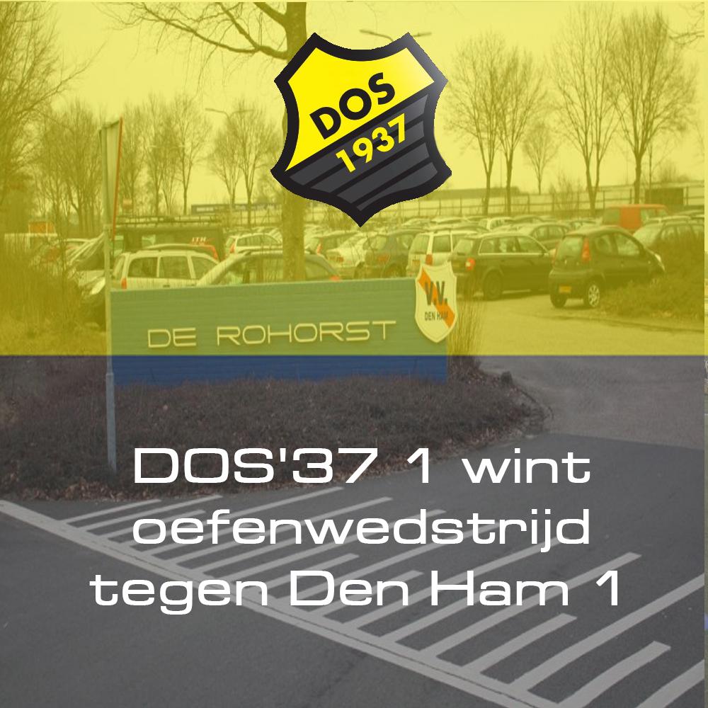DOS'37 1 wint oefenwedstrijd tegen Den Ham 1